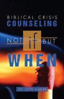 Biblical Crisis Counseling