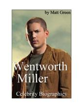 Celebrity Biographies - The Amazing Life Of Wentworth Miller - Famous Actors