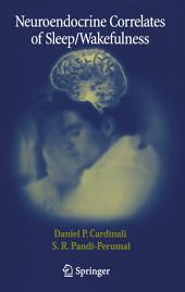 Neuroendocrine Correlates of Sleep/Wakefulness