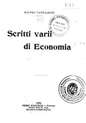 Scritti varii di economia: Volume 1