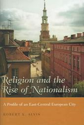 Religion And The Rise Of Nationalism: A Profile Of An East-Central European City