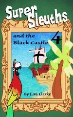 Super Sleuths and The Black Castle