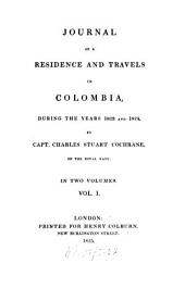 Journal of a Residence and Travels in Colombia During the Years 1823 and 1824: With a Map of Colombia and Figures, Volume 1