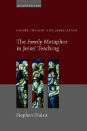 The Family Metaphor in Jesus' Teaching, Second Edition