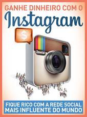 Guia Como Ganhar Dinheiro com Instagram