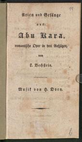 Arien und Gesänge aus: Abu Kara: romantische Oper in drei Aufzügen