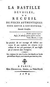 La Bastille dévoilée, ou, Recueil de pièces authentiques pour servir à son histoire