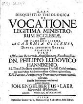 Disqu. theol. de vocatione legitima ministrorum Ecclesiae