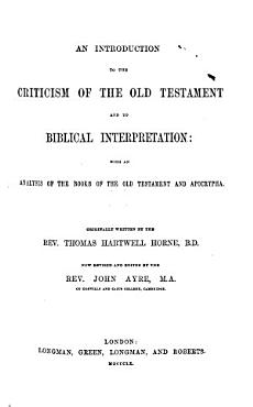 An Introduction to the Criticism of the Old Testament and to Biblical Interpretation PDF