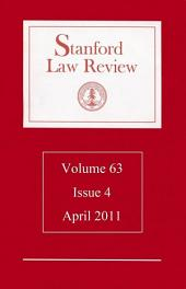 Stanford Law Review: Volume 63, Issue 4 - April 2011