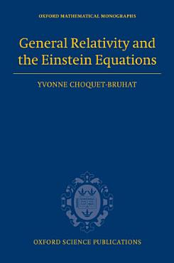 General Relativity and the Einstein Equations PDF