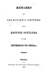 "Remarks on Crawfurd's Letters from British Settlers in the Interior of India. [Reprinted from the ""India Gazette.""]"