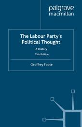 The Labour Party's Political Thought: A History, Edition 3