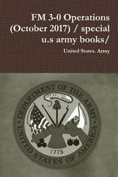 FM 3 0 Operations  October 2017    special u s army books  PDF
