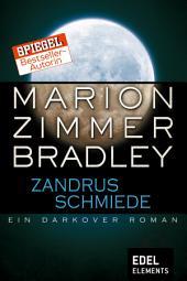 Zandrus Schmiede: Ein Darkover Roman