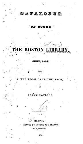 Catalogue Of Books In The Boston Library