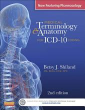 Medical Terminology & Anatomy for ICD-10 Coding - E-Book: Edition 2
