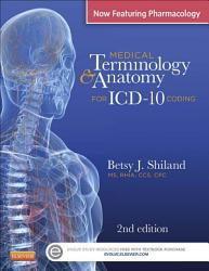 Medical Terminology & Anatomy for ICD-10 Coding - E-Book