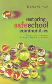 Restoring Safe School Communities: A Whole School Response to Bullying, Violence and Alienation