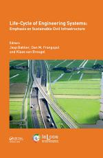 Life Cycle of Engineering Systems  Emphasis on Sustainable Civil Infrastructure PDF