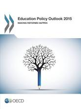 Education Policy Outlook 2015 Making Reforms Happen PDF