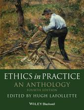 Ethics in Practice: An Anthology, Edition 4