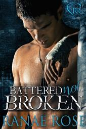 Battered Not Broken: Hard Love MMA
