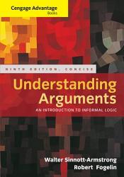 Cengage Advantage Books Understanding Arguments Concise Edition Book PDF