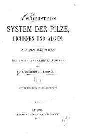 A. S. Ørsted's System der pilze, lichenen und algen: Aus dem dänischen