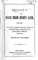 Bryant s Songs from Dixie s Land  containing all the     songs and melodies of     the Bryant Brothers PDF