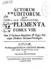 Actorum Eruditorum quae Lipsiae publicantur Supplementa: Volume 8