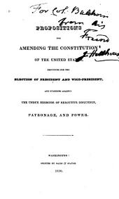 Propositions for Amending the Constitution of the United States, Providing for the Elections of President and Vice-President