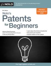 Nolo's Patents for Beginners: Quick & Legal, Edition 8