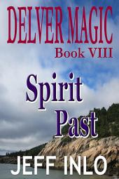 Delver Magic Book VIII: Spirit Past