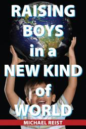 Raising Boys in a New Kind of World