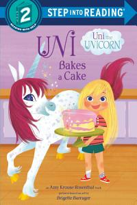 Uni Bakes a Cake  Uni the Unicorn  Book