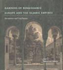 Gardens of Renaissance Europe and the Islamic Empires PDF