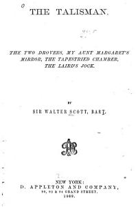 The Talisman  The Two Drovers  My Aunt Margaret s Mirror  The Tapestried Chamber  The Laird s Jock Book