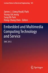 Embedded and Multimedia Computing Technology and Service: EMC 2012
