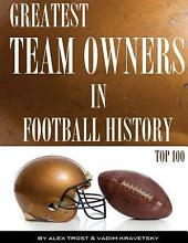 Greatest Team Owners in Football History: Top 100