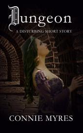 Dungeon: A Disturbing Short Story (Spooky Shorts)