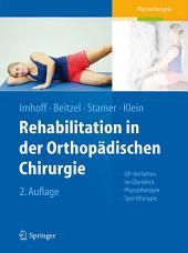 Rehabilitation in der orthopädischen Chirurgie: OP-Verfahren im Überblick - Physiotherapie - Sporttherapie, Ausgabe 2