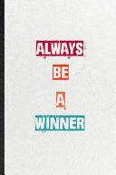 Always Be A Winner