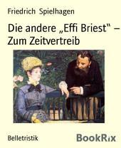 """Die andere """"Effi Briest"""" - Zum Zeitvertreib"""