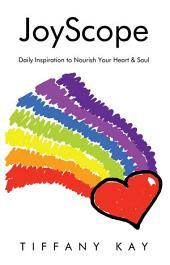 JoyScope: Daily Inspiration to Nourish Your Heart & Soul