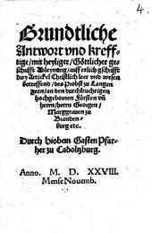 Grundtliche Antwort und ... ableynung ... dreyer artickel Christl. leer und wesen betreffend, des Probst zu Langenzenn ...