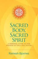 Sacred Body  Sacred Spirit