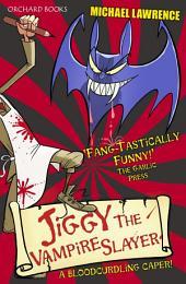 Jiggy McCue: Jiggy's Genes 2: Jiggy the Vampire Slayer