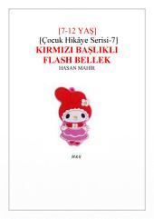 Kırmızı Başlıklı Flash Bellek: Flash Bellek deyip geçmeyin