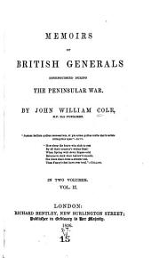 Memoirs of British generals distinguished during the peninsular war: By John William Cole, Volume 2